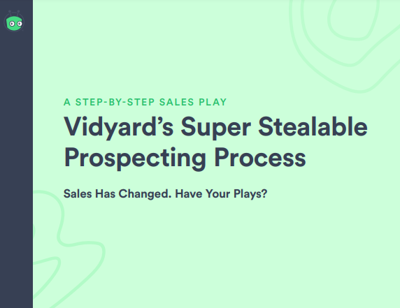 Vidyard's Super Stealable Prospecting Process